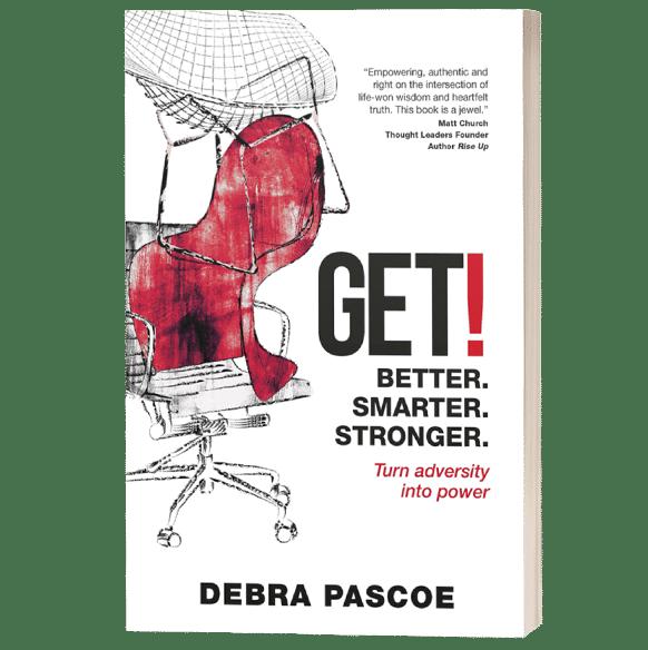 GET! Better. Smarter. Stronger by Debra Pascoe